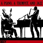 A Piano, a Trumpet, and Jazz (Doxy Collection) by Various Artists