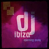 DJ Ibiza Opening Party (Top 40 Dance 2014) by Various Artists