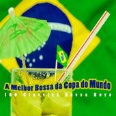 A Melhor Bossa da Copa do Mundo by Various Artists