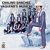 Chalino Sanchez - Vaquero S Musical de Chalino Sanchez
