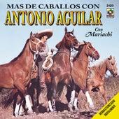 Mas De Caballos by Antonio Aguilar