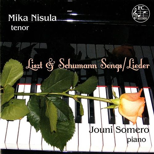 Liszt & Schumann: Songs & Lieder by Mika Nisula