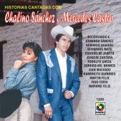Historias Cantadas Con-Chalino Sanchez Y Mercedes Castro de Chalino Sanchez