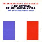 Voix du Sol Français, Vol. 2: La Francophone: France and Its Diaspora by Emilie George