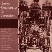 Easter Ceremonies in Jerusalem by Unspecified