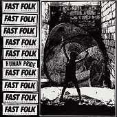 Fast Folk Musical Magazine (Vol. 5, No. 1) Human Pride by Various Artists