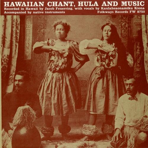 Hawaiian Chant, Hula, and Music by Kaulaheaonamiku Hiona