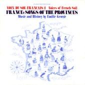 Voix du Sol Français, Vol. 1: France: Songs of the Provinces by Emilie George