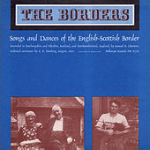 Borders: Songs and Dances of the Scottish-English Border by Various Artists