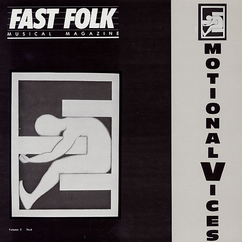 Fast Folk Musical Magazine (Vol. 5, No. 6) Emotional Vices by Various Artists