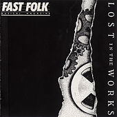 Fast Folk Musical Magazine (Vol. 6, No. 9) Lost in the Works by Various Artists