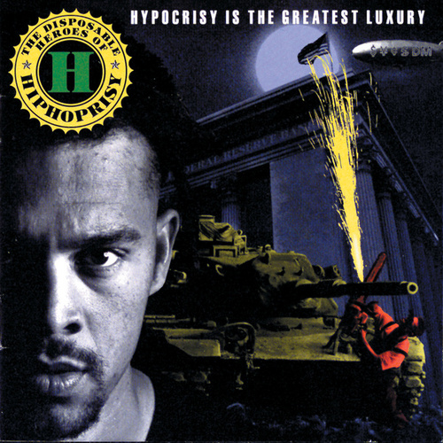 Hypocrisy Is The Greatest Luxury by The Disposable Heroes of Hiphoprisy