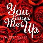 You Raised Me Up - Single by Gappy Ranks