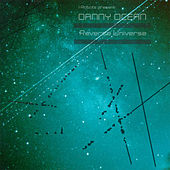 Reverse Universe (I-Robots present: Danny Ocean) de Danny Ocean