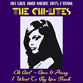 Oh Girl and More Hits from the Chi-Lites by The Chi-Lites