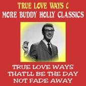 True Love Ways & More Buddy Holly Classics by Buddy Holly