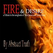 Fire & Desire: Tribute to the Songbook of Rick James and Teena Marie, Vol. 1 by Abstract Truth