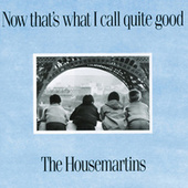 Now That's What I Call Quite Good by The Housemartins