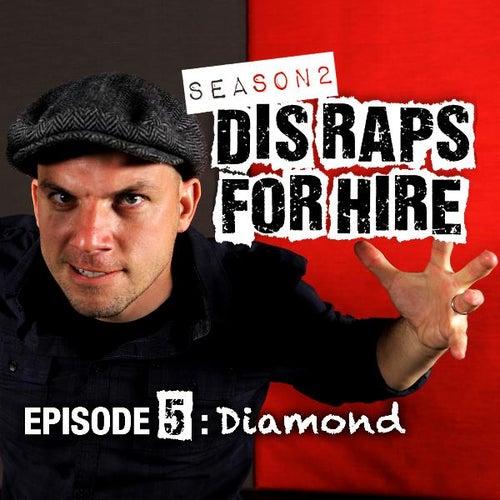 Diamond (Dis Raps for Hire) [Season 2] [Episode 5] by Epiclloyd