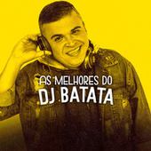 As Melhores do Dj Batata by Various Artists