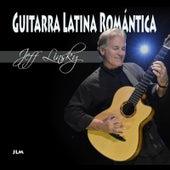 Guitarra Latina Romántica (Romantic Latin Guitar) by Jeff Linsky