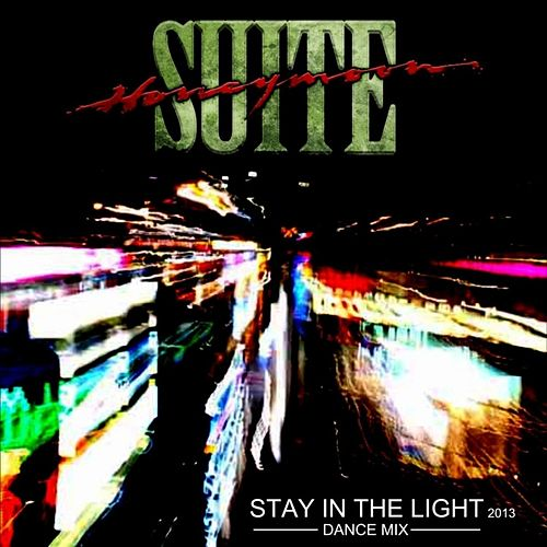 Stay in the Light(Dance Mix)[2013] by Honeymoon Suite