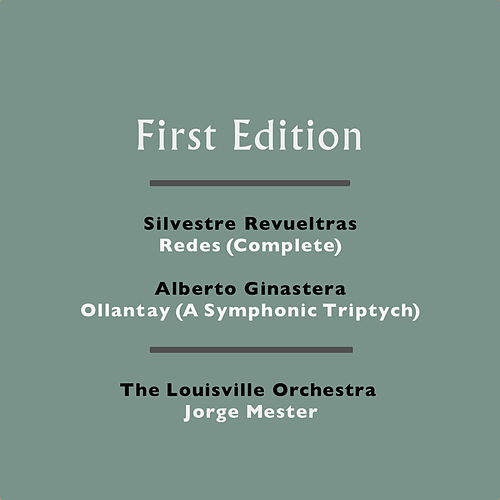 Silvestre Revueltas: Redes (Complete) - Alberto Ginastera: Ollantay (A Symphonic Triptych) by Jorge Mester