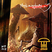 Friends On Mushrooms, Vol. 3 by Infected Mushroom