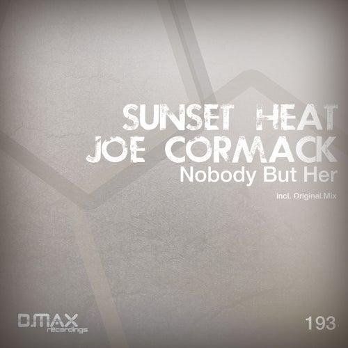 Nobody But Her (Sunset Heat vs. Joe Cormack) by Sunset Heat