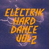 Electrik Hard Dance Vol. 2 - EP by Various Artists
