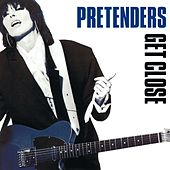 Get Close (Expanded & Remastered) by Pretenders