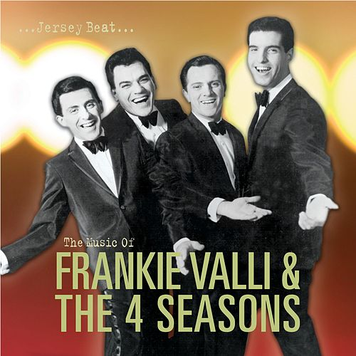 Jersey Beat: The Music Of Frankie Valli & The 4 Seasons von Frankie Valli & The Four Seasons