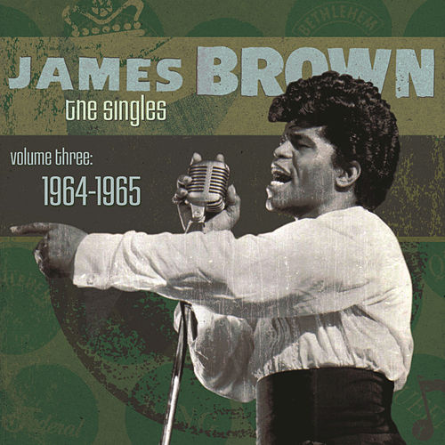 The Singles Volume Three: 1964-1965 by James Brown
