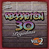 Reggaeton 30 Pegaditas Vol. 2 von Various Artists