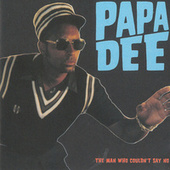 The Man Who Couldn't Say No de Papa Dee