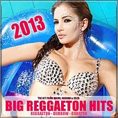Big Reggaeton Hits 2013 de Various Artists
