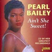 Ain't She Sweet! von Pearl Bailey