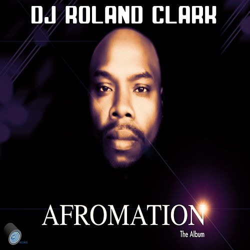 Afromation - EP by DJ Roland Clark