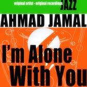 I'm Alone With You de Ahmad Jamal
