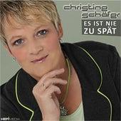 Es ist nie zu spät von Christine Schäfer