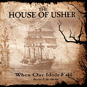 When Our Idols Fall von House Of Usher