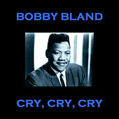 Cry Cry Cry by Bobby Blue Bland