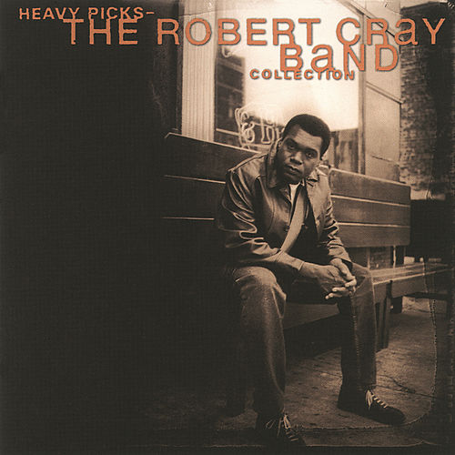Heavy Picks: The Robert Cray Band Collection by Robert Cray