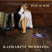 Piaf au Bar de Katharine Mehrling