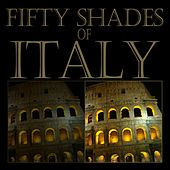 Fifty Shades of Italy by Various Artists