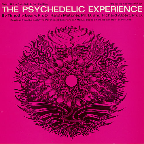 The Psychedelic Experience: Readings from the Book 'The Psychedelic Experience. A Manual Based on the Tibetan...' by Timothy Leary