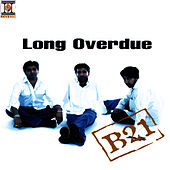 Long Overdue by B21