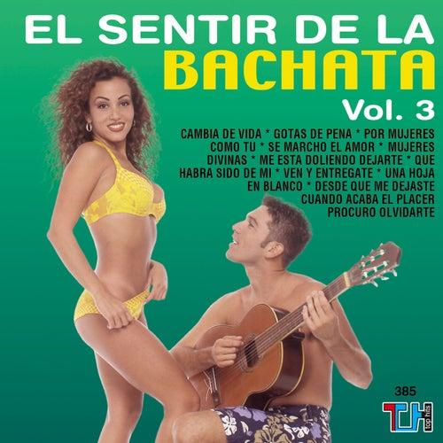 El Sentir De La Bachata Vol. 3 by El Sentir De La Bachata