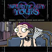 Neurotically Yours Season 1: Complete Episode Audio Archive by Foamy The Squirrel