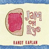 Jam on Rye de Randy Kaplan